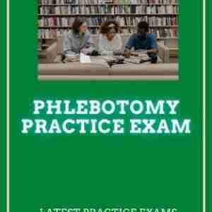 PHLEBOTOMY Practice Test 2021