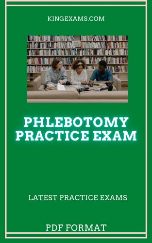 PHLEBOTOMY PRACTICE TEST PHLEBOTOMY PRACTICE QUESTIONS QUIZ CERTIFICATION REVIEW EXAM